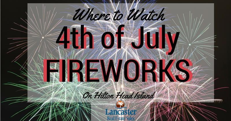 where to watch 4th of july fireworks on hilton head island, 2017